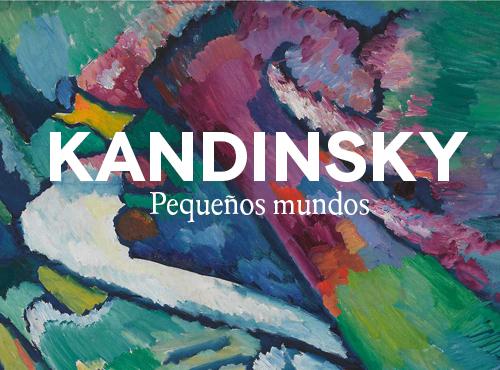 Pequeños Mundos. Kandinsky en Bellas Artes