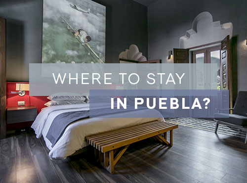 Where to stay in Puebla