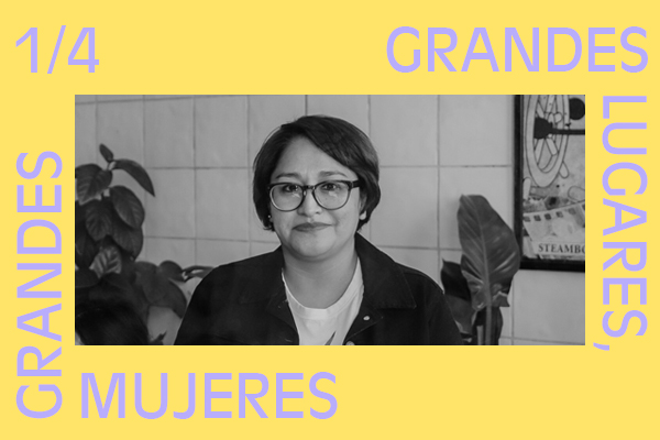Grandes lugares, grandes mujeres: Esther Hernández