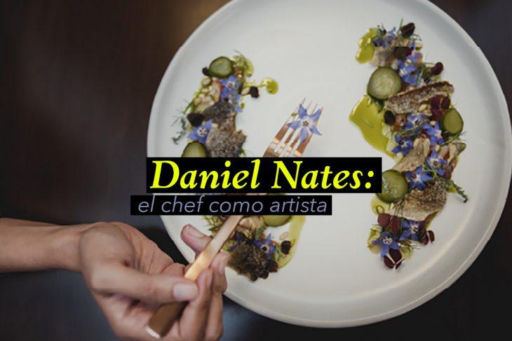 Daniel Nates: el chef como artista