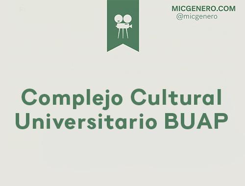 MICGénero en: Complejo Cultural Universitario BUAP