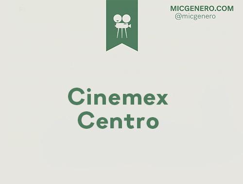 MICGénero en: Cinemex Centro