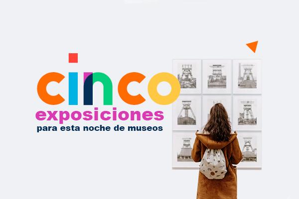 5 exposiciones para esta noche de museos