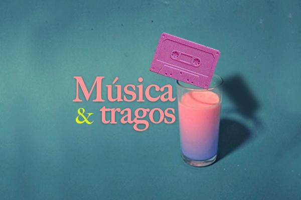 Música y Tragos