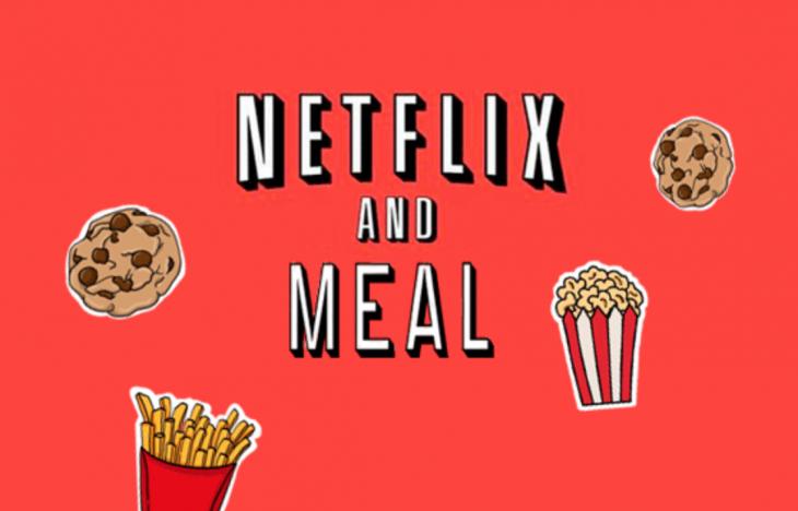 Netflix & Meal