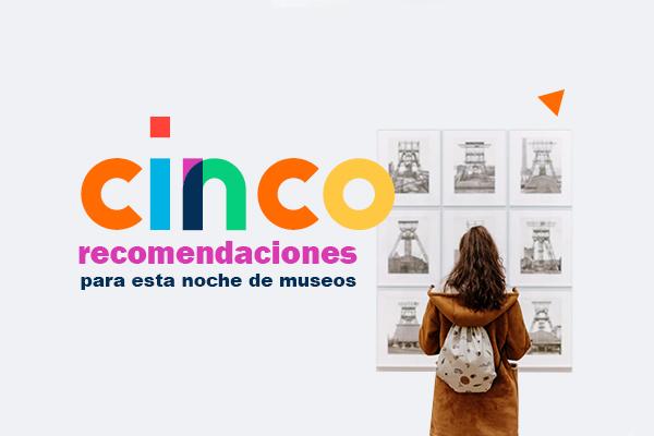 5 recomendaciones para esta noche de museos (virtual)