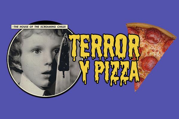 Terror y Pizza