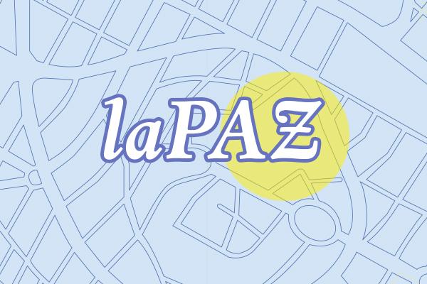 La Paz. Come en casa, come local.