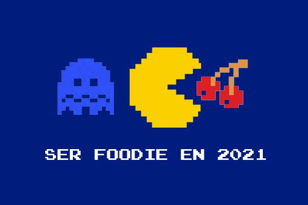 Foodie en 2021: Cocinas fantasmas, chefs vivos
