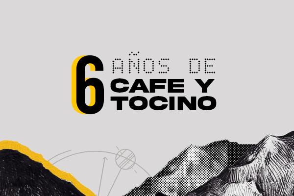 6 años de Café & Tocino