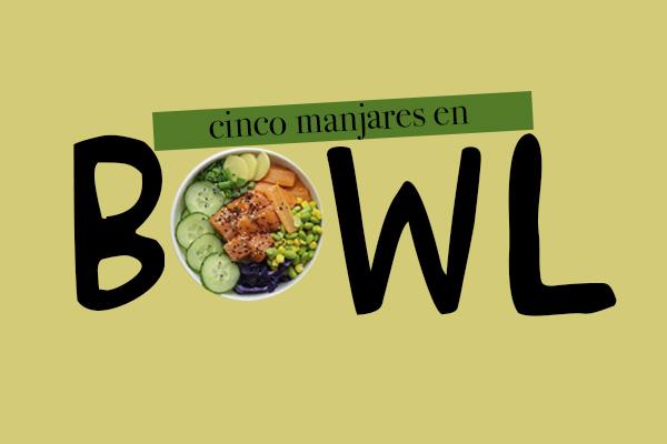 5 manjares en un bowl